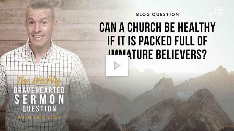 can-a-church-be-healthy-if-it-is-packed-full-of-immature-believers