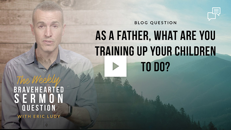 as-a-father-what-are-you-training-up-your-children-to-do