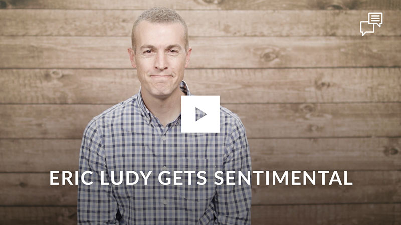 eric-ludy-gets-sentimental
