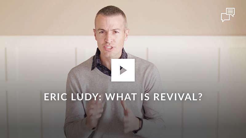 eric-ludy-what-is-revival
