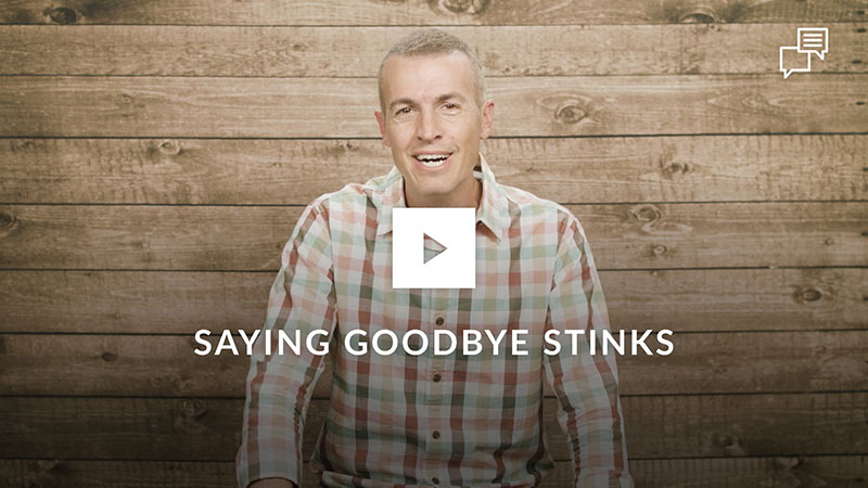 Saying Goodbye Stinks